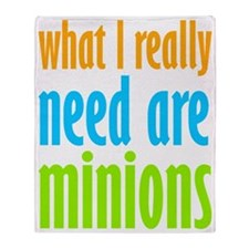 I Need Minions Throw Blanket