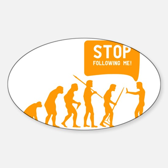 Evolution is following me Sticker (Oval)