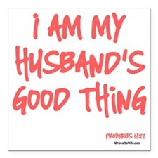 "My Husbands Good Thing Square Car Magnet 3"" x 3"""