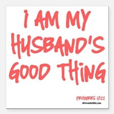 """My Husbands Good Thing Square Car Magnet 3"""" x 3"""""""
