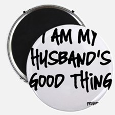 My Husbands Good Thing Magnet