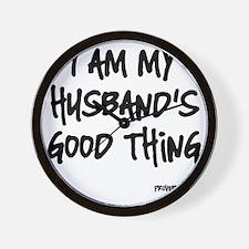 My Husbands Good Thing Wall Clock