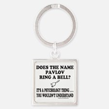 DOES THE NAME PAVLOV RING A BELL? Square Keychain