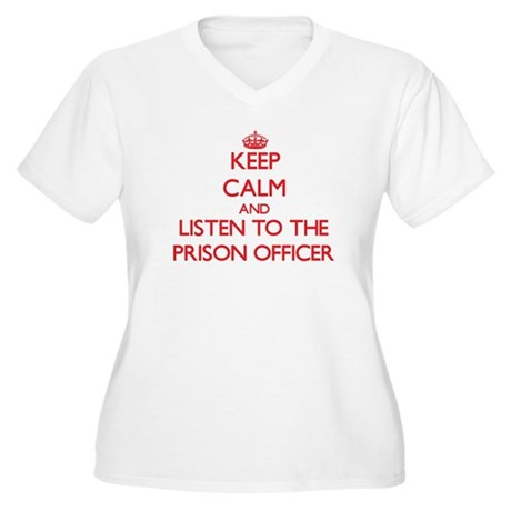 Keep Calm and Listen to the Prison Officer Plus Si