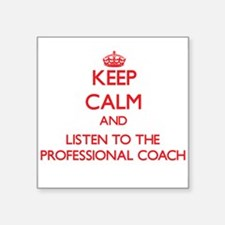 Keep Calm and Listen to the Professional Coach Sti