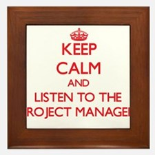 Keep Calm and Listen to the Project Manager Framed