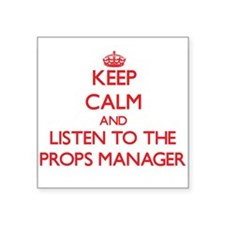Keep Calm and Listen to the Props Manager Sticker