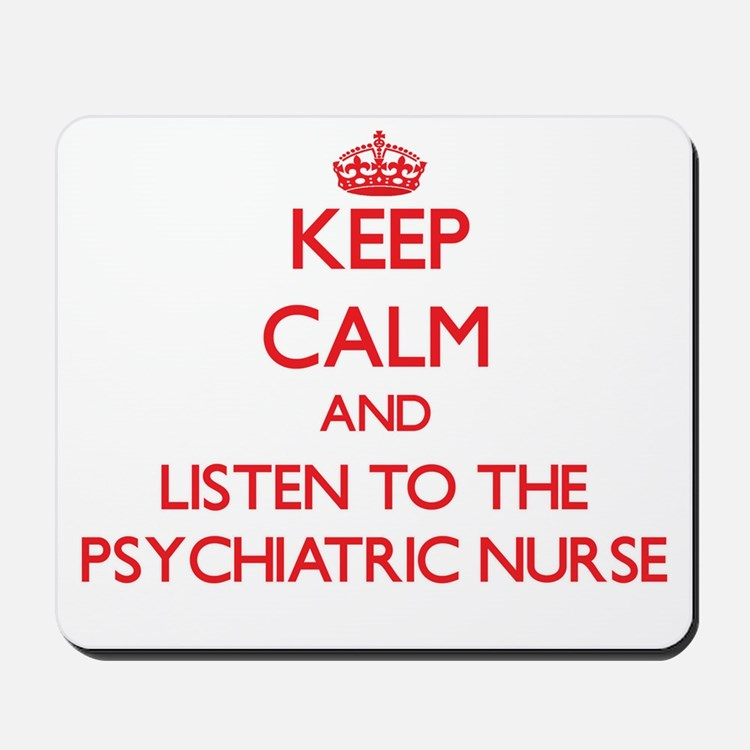Keep Calm and Listen to the Psychiatric Nurse Mous