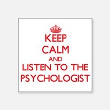 Keep Calm and Listen to the Psychologist Sticker
