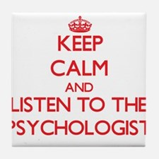 Keep Calm and Listen to the Psychologist Tile Coas