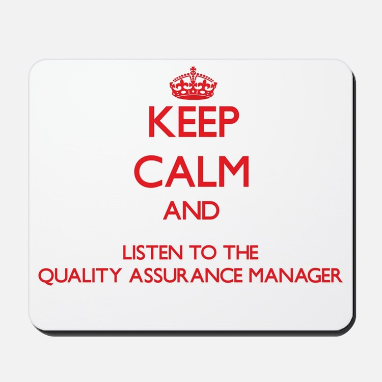 Keep Calm and Listen to the Quality Assurance Mana