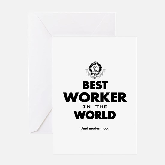 The Best in the World – Worker Greeting Cards