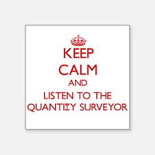 Keep Calm and Listen to the Quantity Surveyor Stic