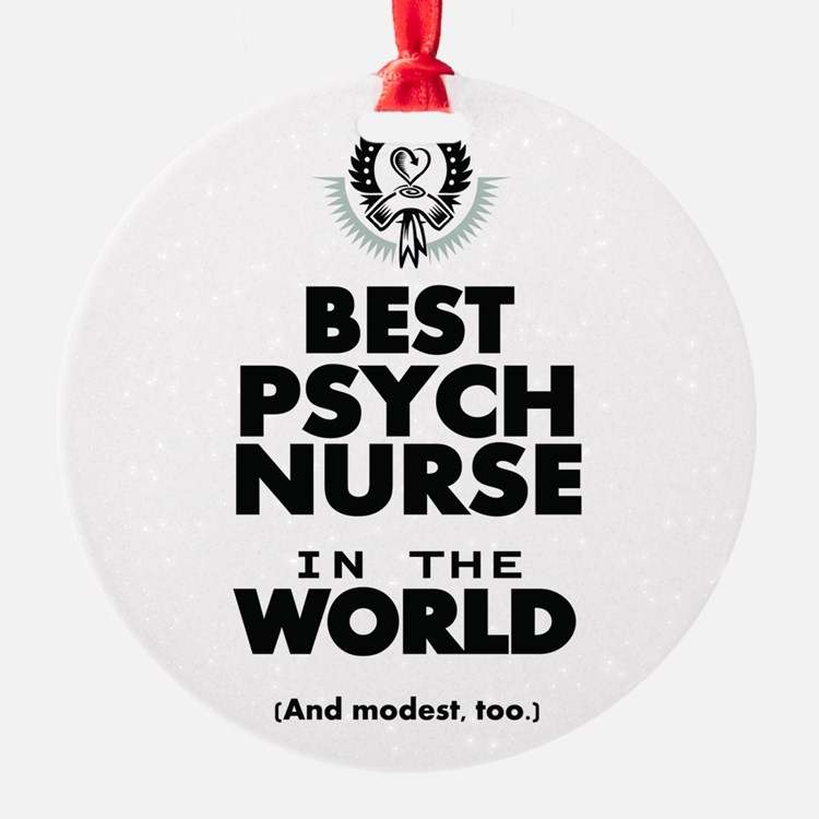 The Best in the World Nurse Psych Ornament