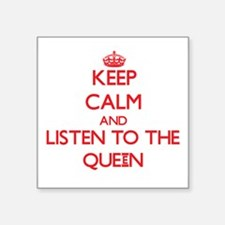 Keep Calm and Listen to the Queen Sticker