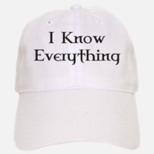 I Know Everything Baseball Baseball Cap