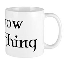 I Know Everything Small Mug