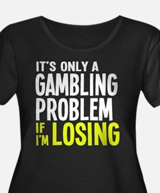 It's Only a Gambling Problem T