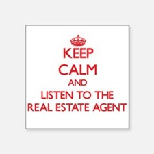 Keep Calm and Listen to the Real Estate Agent Stic