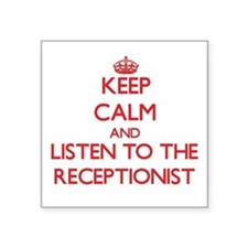 Keep Calm and Listen to the Receptionist Sticker