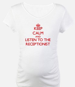 Keep Calm and Listen to the Receptionist Shirt
