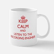 Keep Calm and Listen to the Recording Engineer Mug