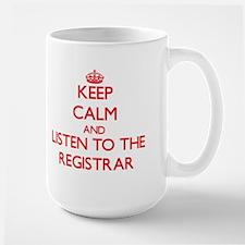Keep Calm and Listen to the Registrar Mugs