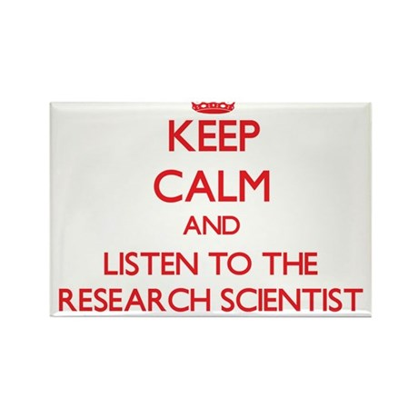 Keep Calm and Listen to the Research Scientist Mag