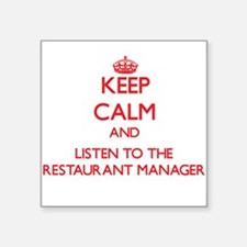 Keep Calm and Listen to the Restaurant Manager Sti