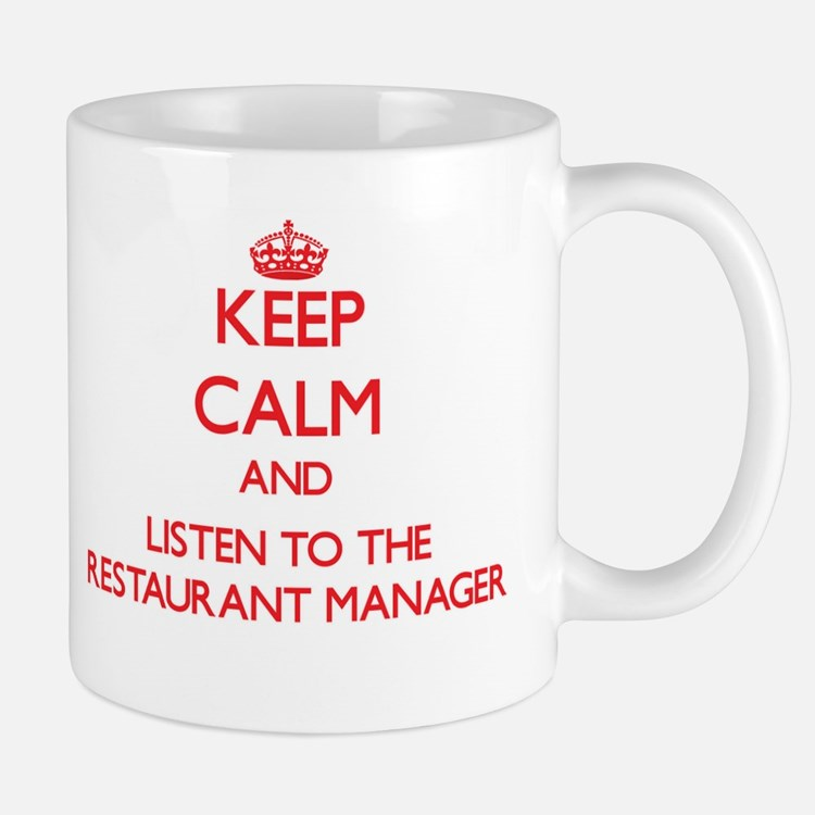 Keep Calm and Listen to the Restaurant Manager Mug