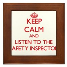 Keep Calm and Listen to the Safety Inspector Frame