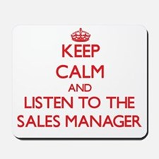 Keep Calm and Listen to the Sales Manager Mousepad