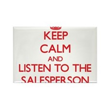 Keep Calm and Listen to the Salesperson Magnets