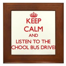 Keep Calm and Listen to the School Bus Driver Fram
