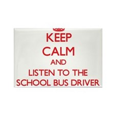 Keep Calm and Listen to the School Bus Driver Magn