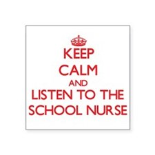 Keep Calm and Listen to the School Nurse Sticker
