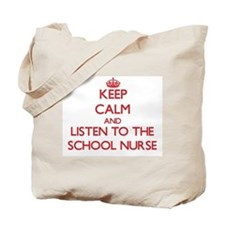 Keep Calm and Listen to the School Nurse Tote Bag