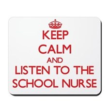 Keep Calm and Listen to the School Nurse Mousepad
