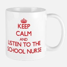 Keep Calm and Listen to the School Nurse Mugs