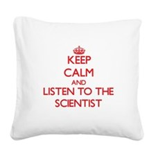 Keep Calm and Listen to the Scientist Square Canva