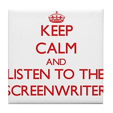 Keep Calm and Listen to the Screenwriter Tile Coas