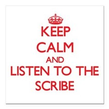 Keep Calm and Listen to the Scribe Square Car Magn