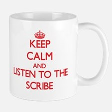 Keep Calm and Listen to the Scribe Mugs