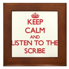 Keep Calm and Listen to the Scribe Framed Tile