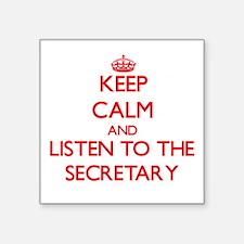 Keep Calm and Listen to the Secretary Sticker