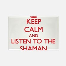 Keep Calm and Listen to the Shaman Magnets