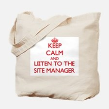 Keep Calm and Listen to the Site Manager Tote Bag