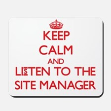 Keep Calm and Listen to the Site Manager Mousepad