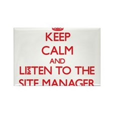 Keep Calm and Listen to the Site Manager Magnets