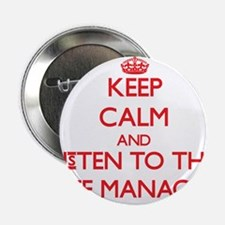 "Keep Calm and Listen to the Site Manager 2.25"" But"